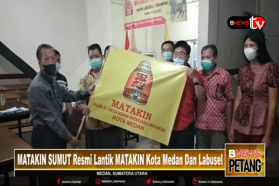 MATAKIN PROVINSI SUMATERA UTARA Resmi Lantik MATAKIN Kota Medan Dan MATAKIN Labusel